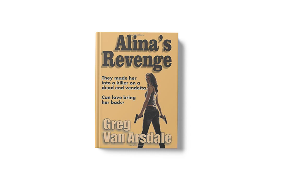Book Feature: Alina's Revenge by Greg Van Arsdale