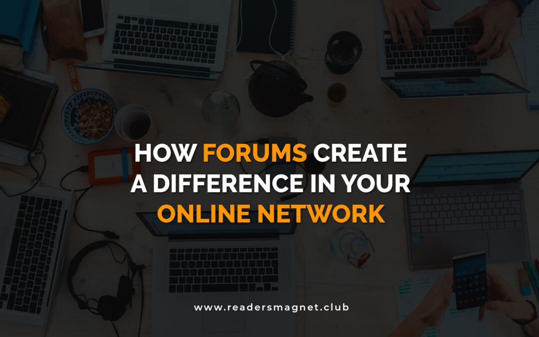 How Forums Create a Difference in Your Online Network