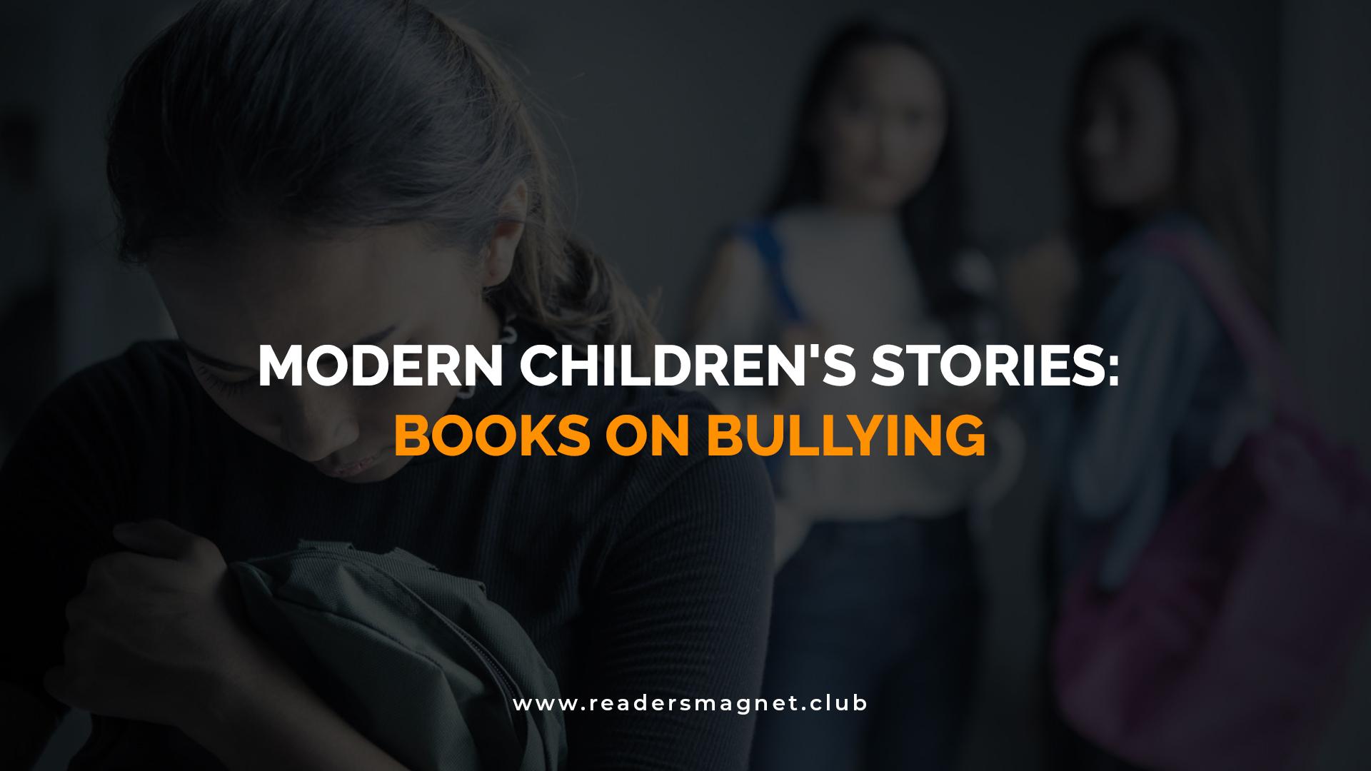Modern Childrens Stories Books on Bullying banner