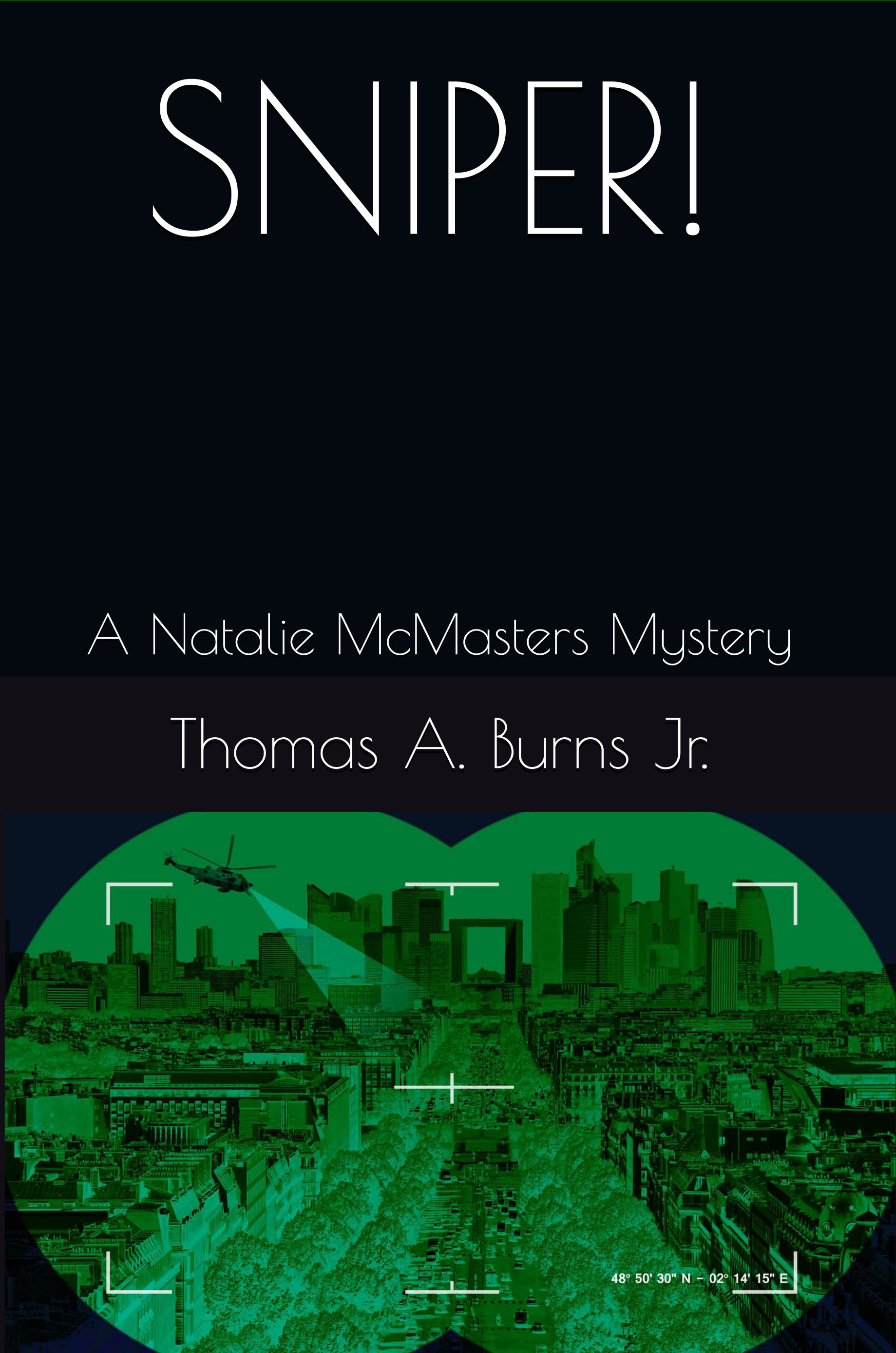 Sniper! - A Natalie McMasters Mystery by Thomas A. Burns, Jr.