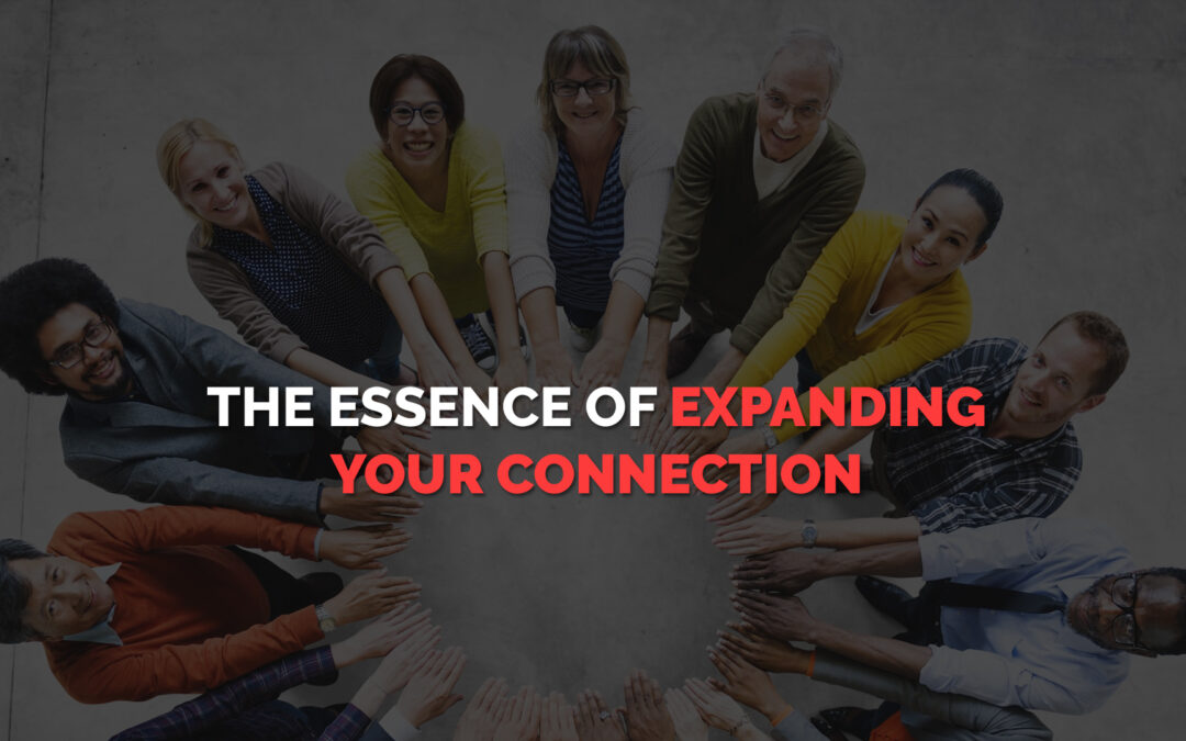 The Essence of Expanding Your Connection