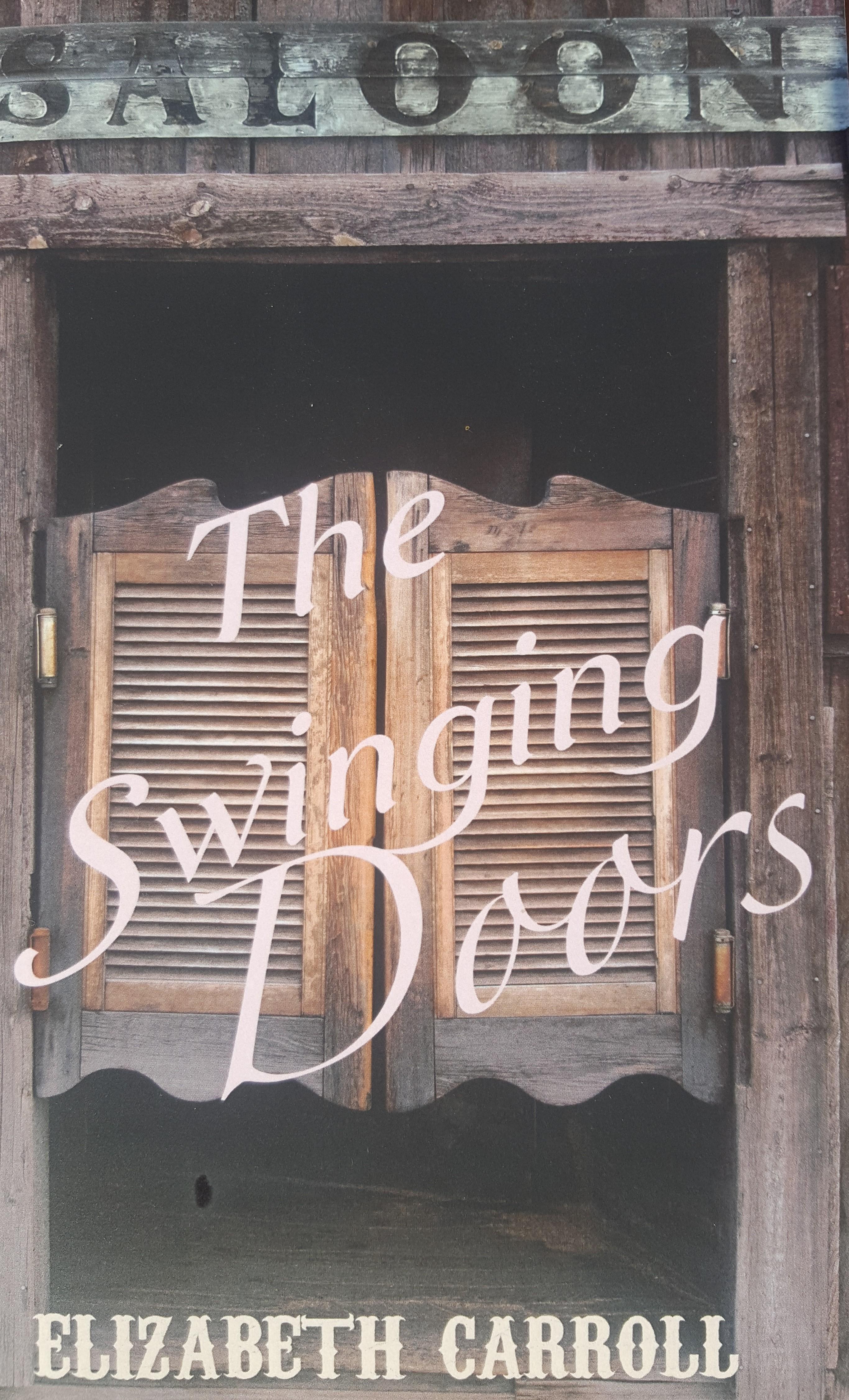 Elizabeth Carroll Realizes Her Dream - The Swinging Doors