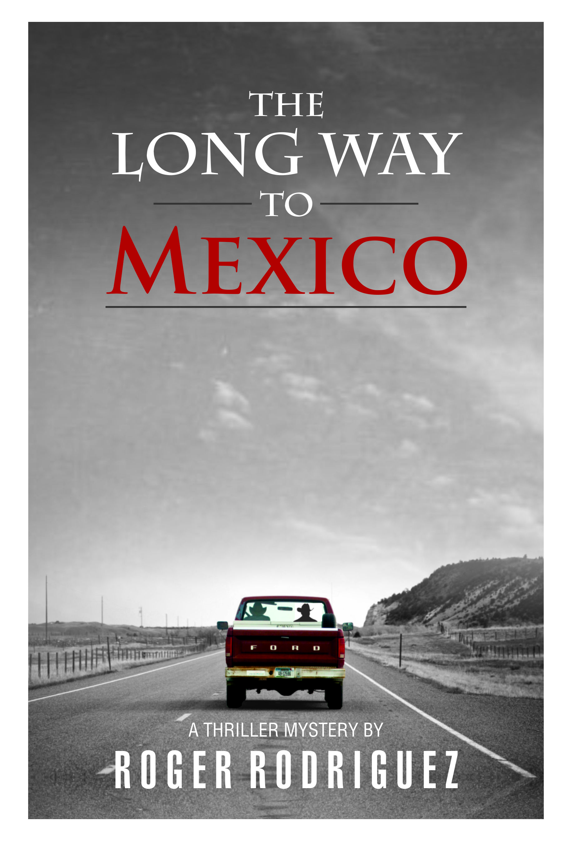 The Long Way to Mexico by Roger Rodriguez