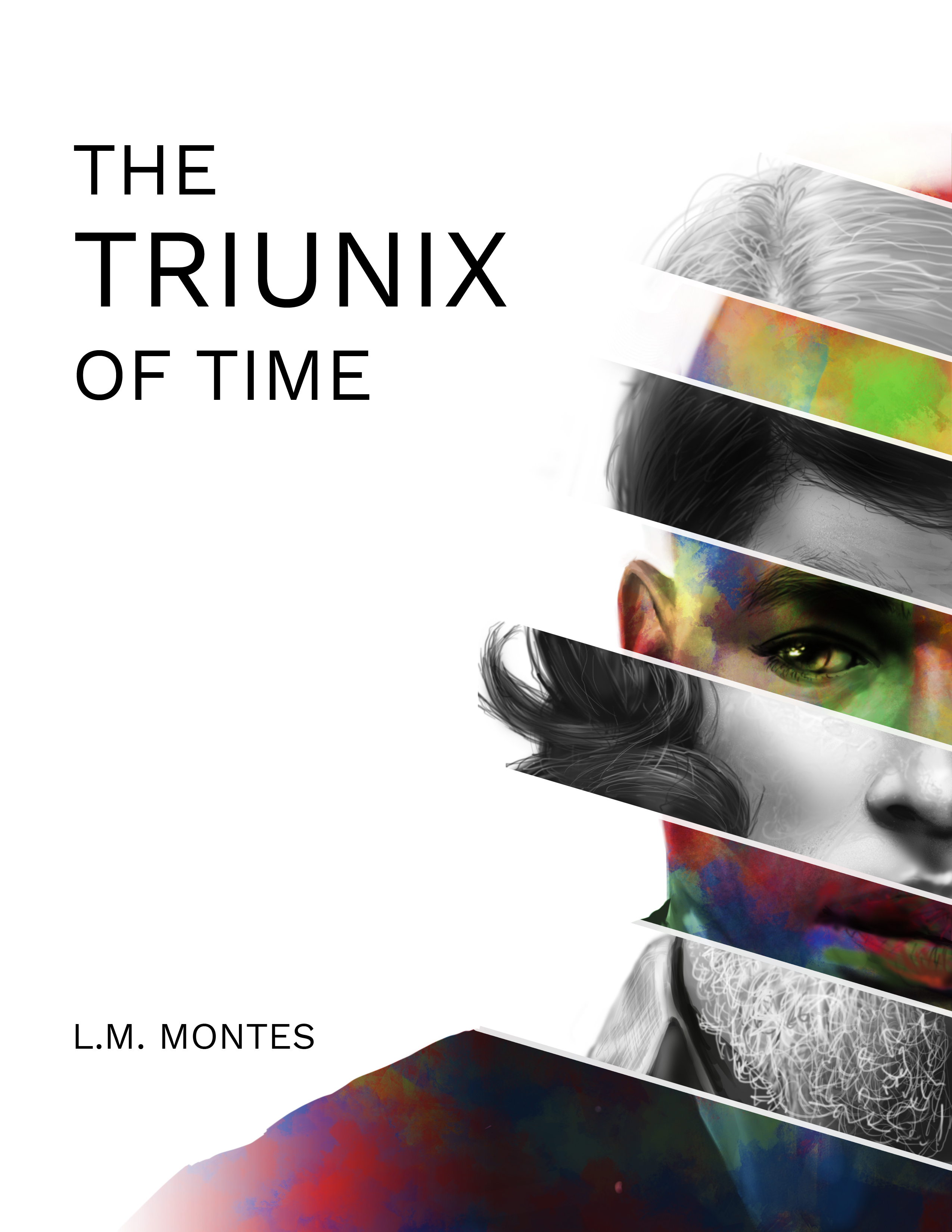 The Triunix of Time: Book 1 in the Time Series by L. M. Montes
