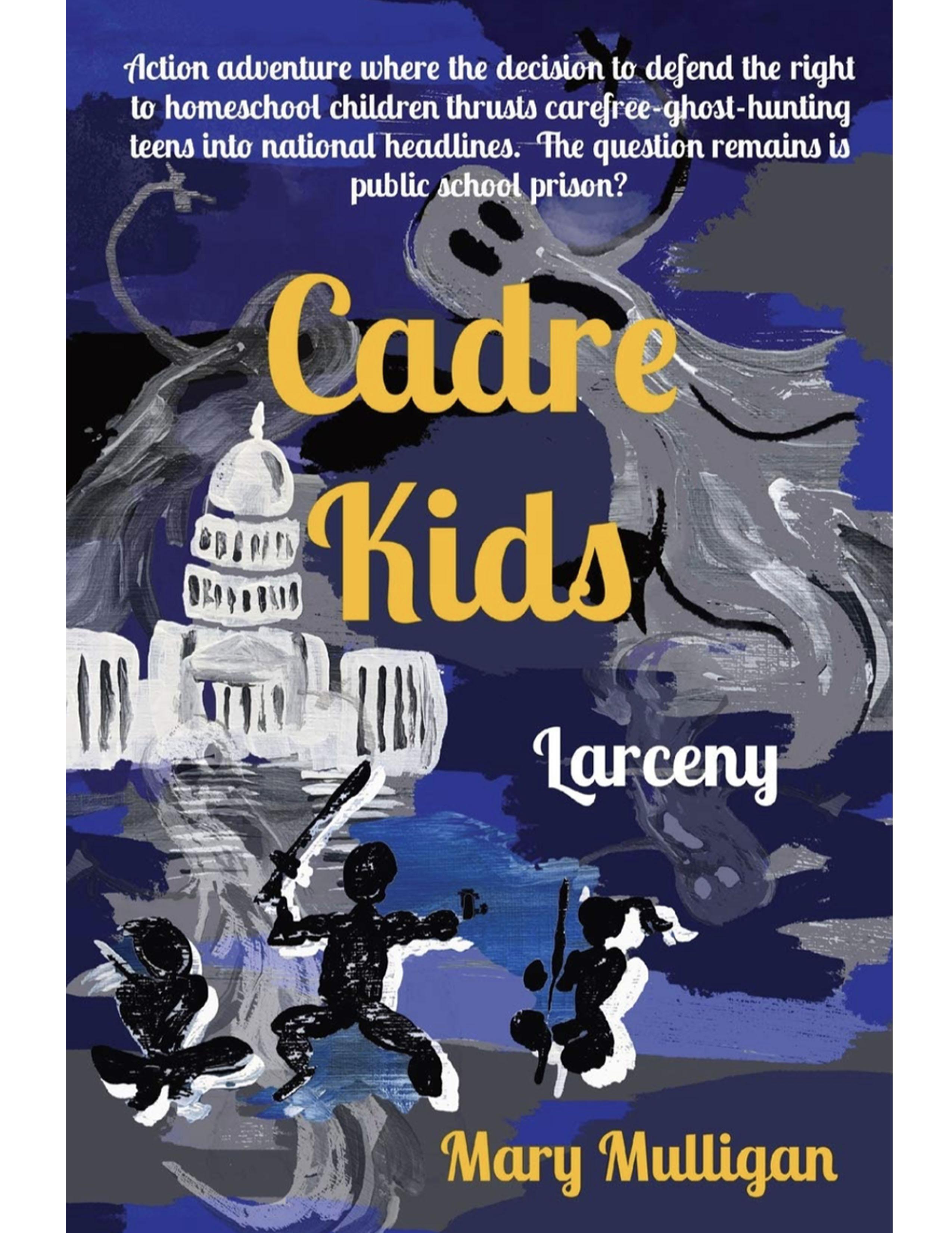 Cadre Kids: Larceny by Mary Mulligan