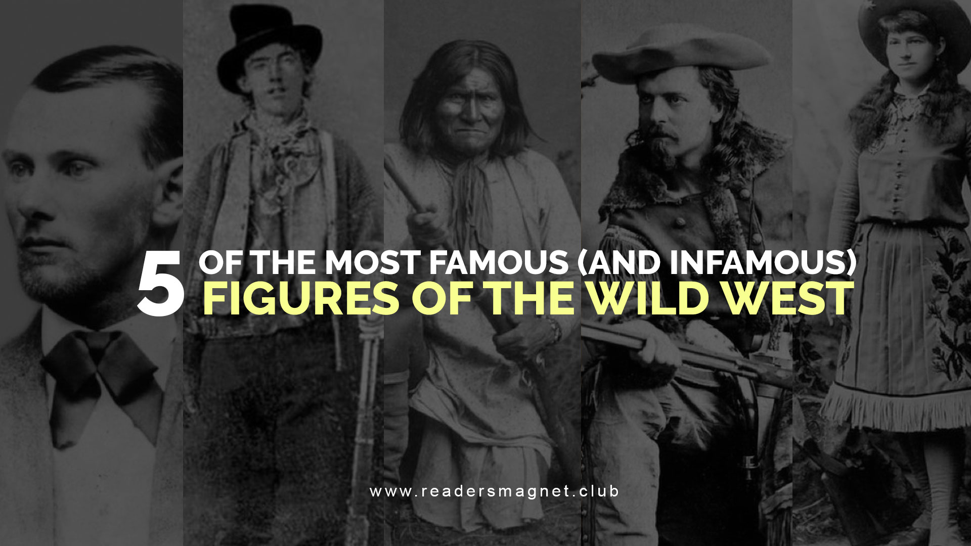 5 of the Most Famous (and Infamous) Figures of the Wild West