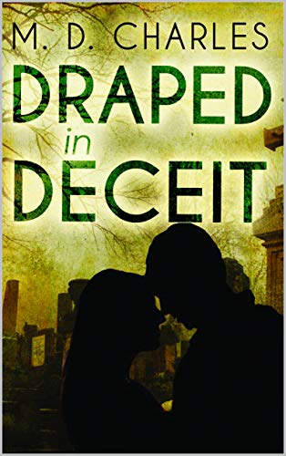 'Draped in Deceit' by M. D. Charles