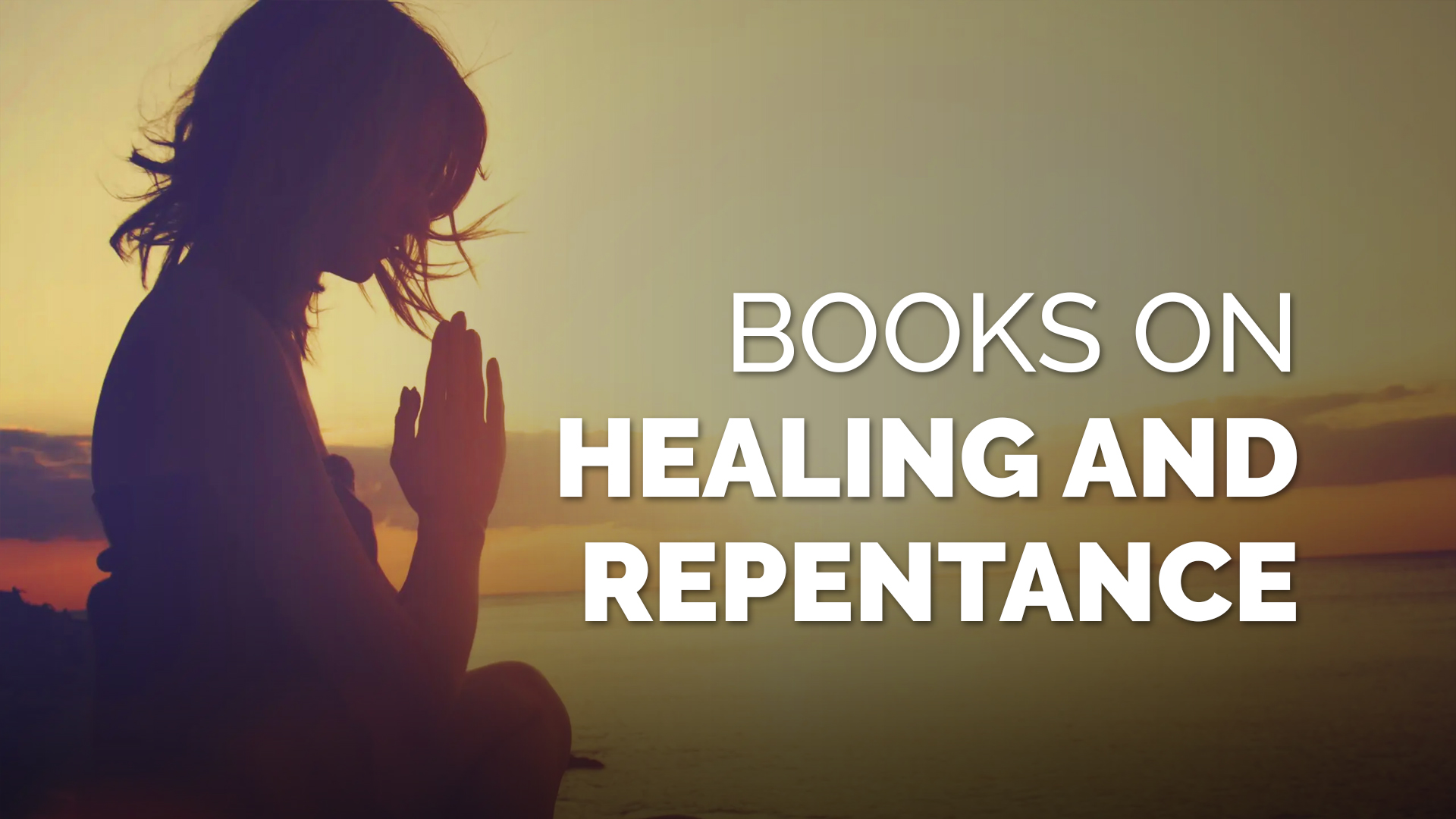 Books on Healing and Repentance banner