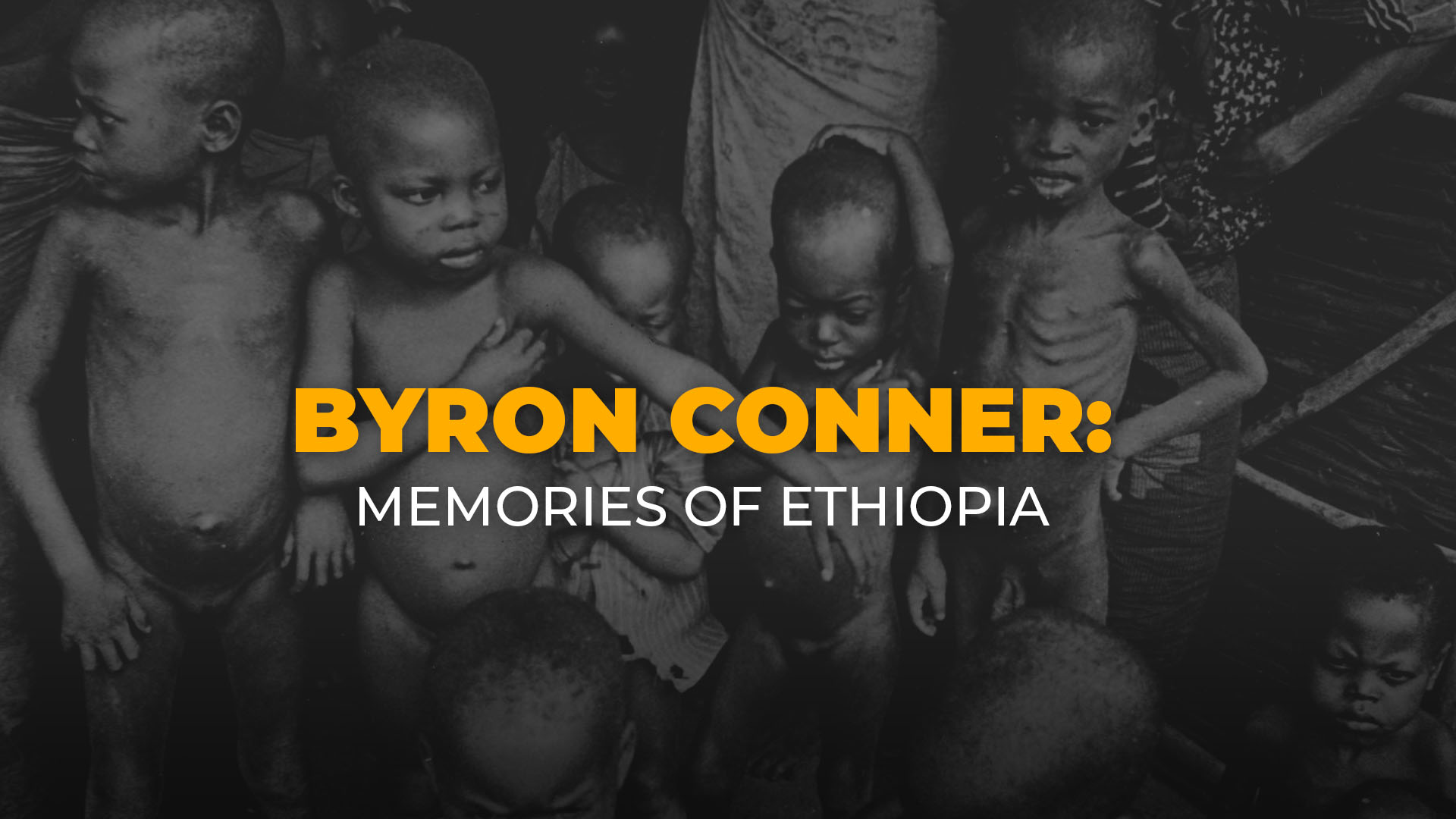 Byron Conner Memories of Ethiopia banner