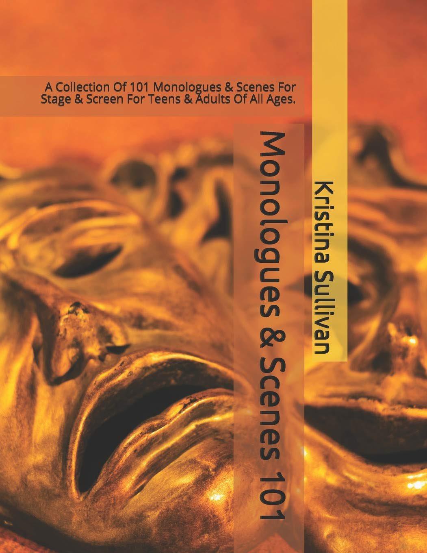 Monologues & Scenes 101 by Kristina Sullivan