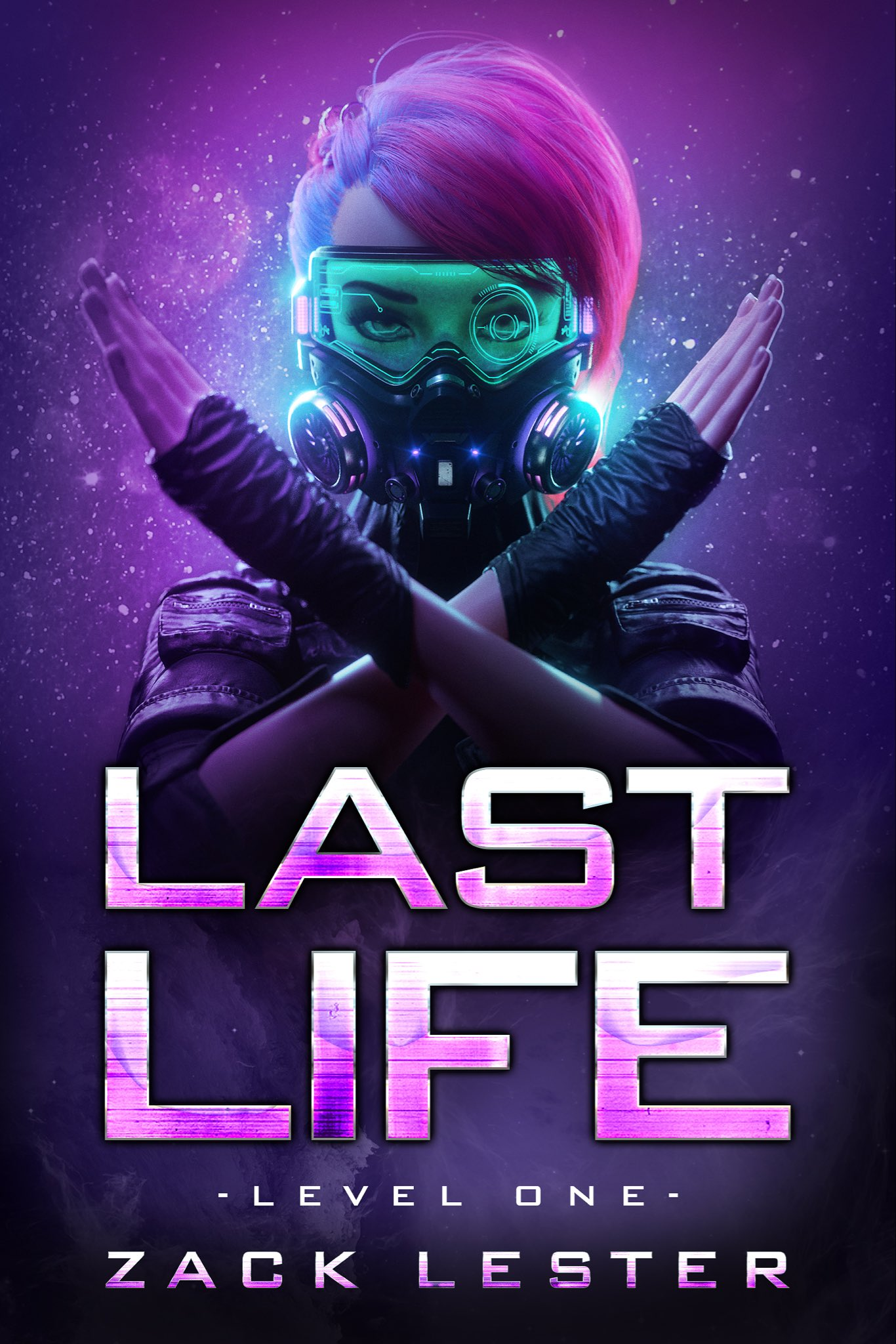 Last Life: Level 1 by Zack Lester