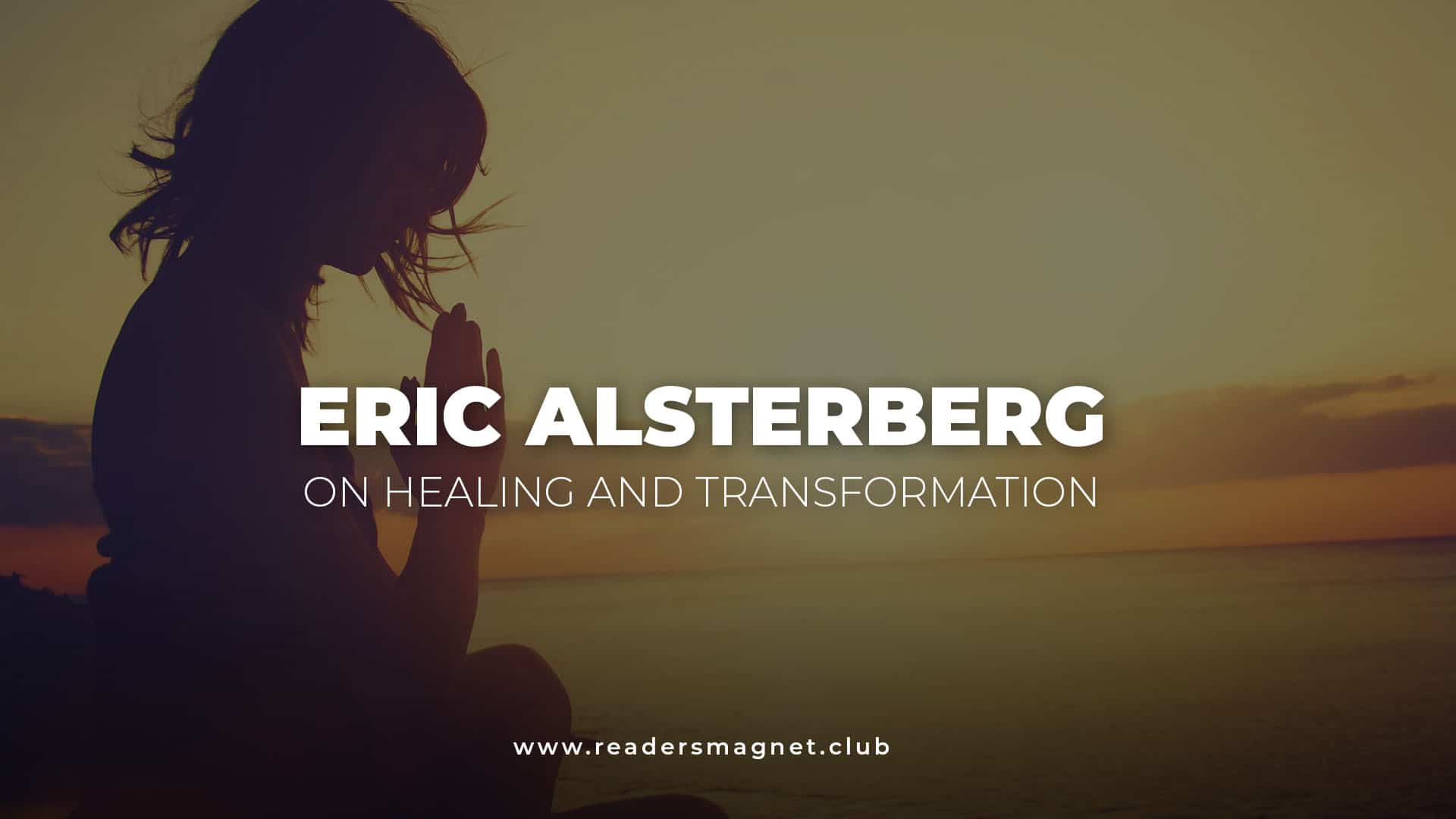 ric Alsterberg on Healing and Transformation banner