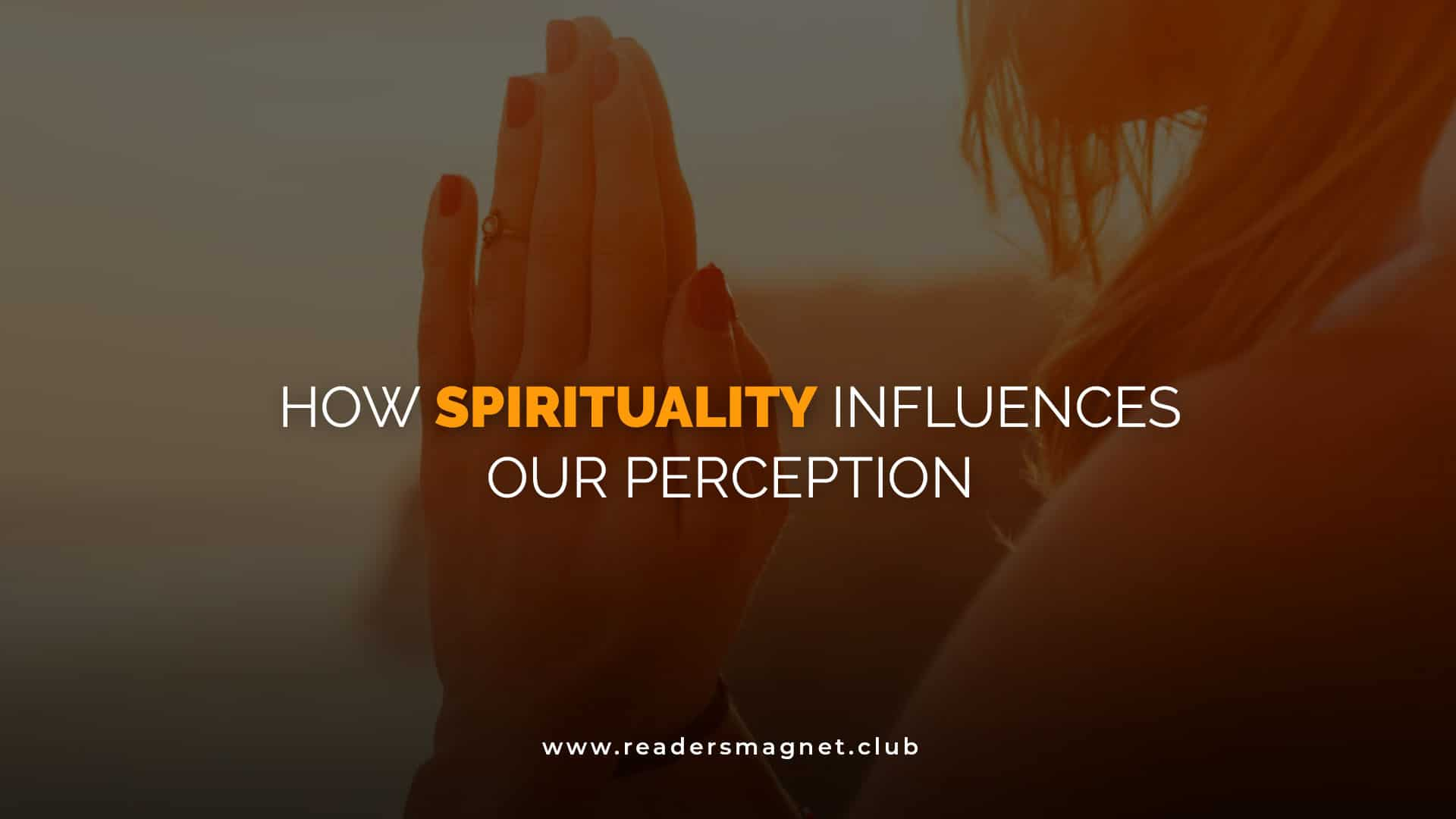 How Spirituality Influences Our Perception banner