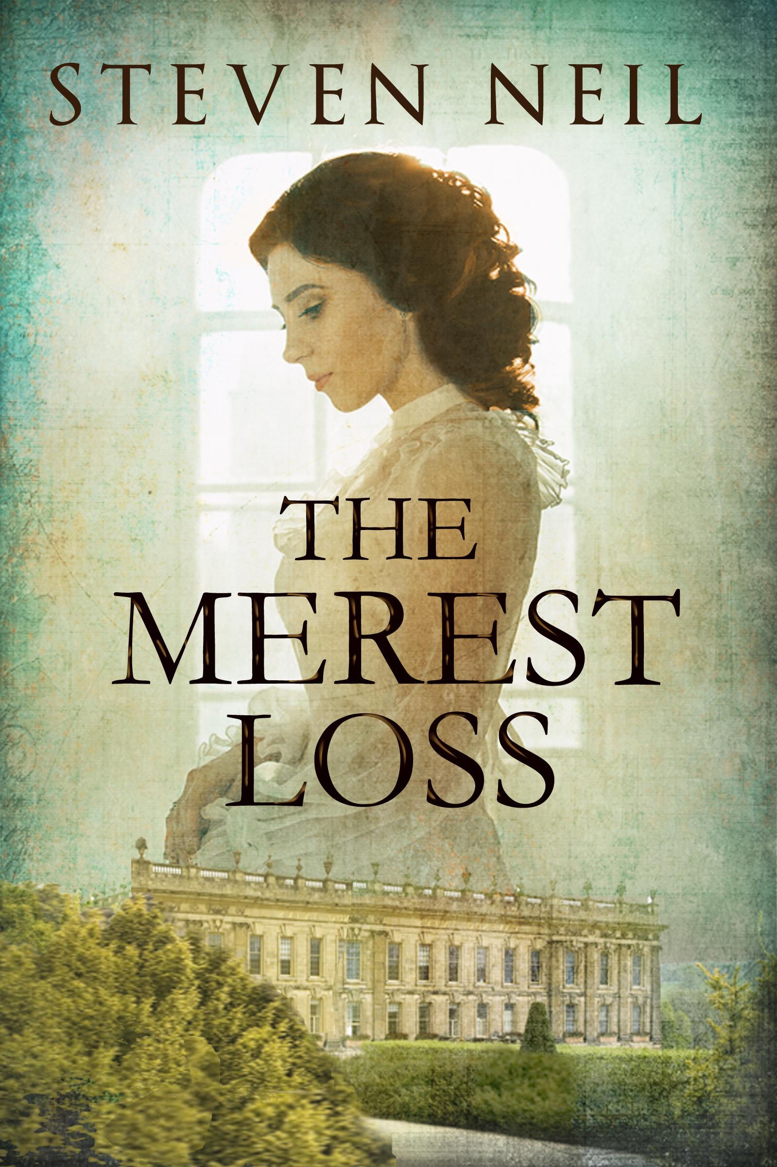 THE MEREST LOSS by Steven Neil