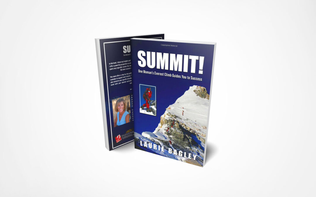 Book Feature: Summit!: One Woman's Everest Climb Guides You to Success by Laurie Jean Bagley