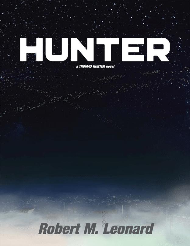 Hunter: A Thomas Hunter Novel by Robert M. Leonard