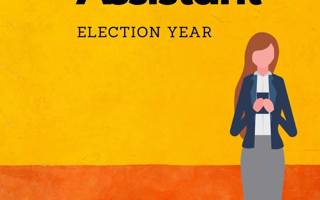 The Political Assistant – Election Year