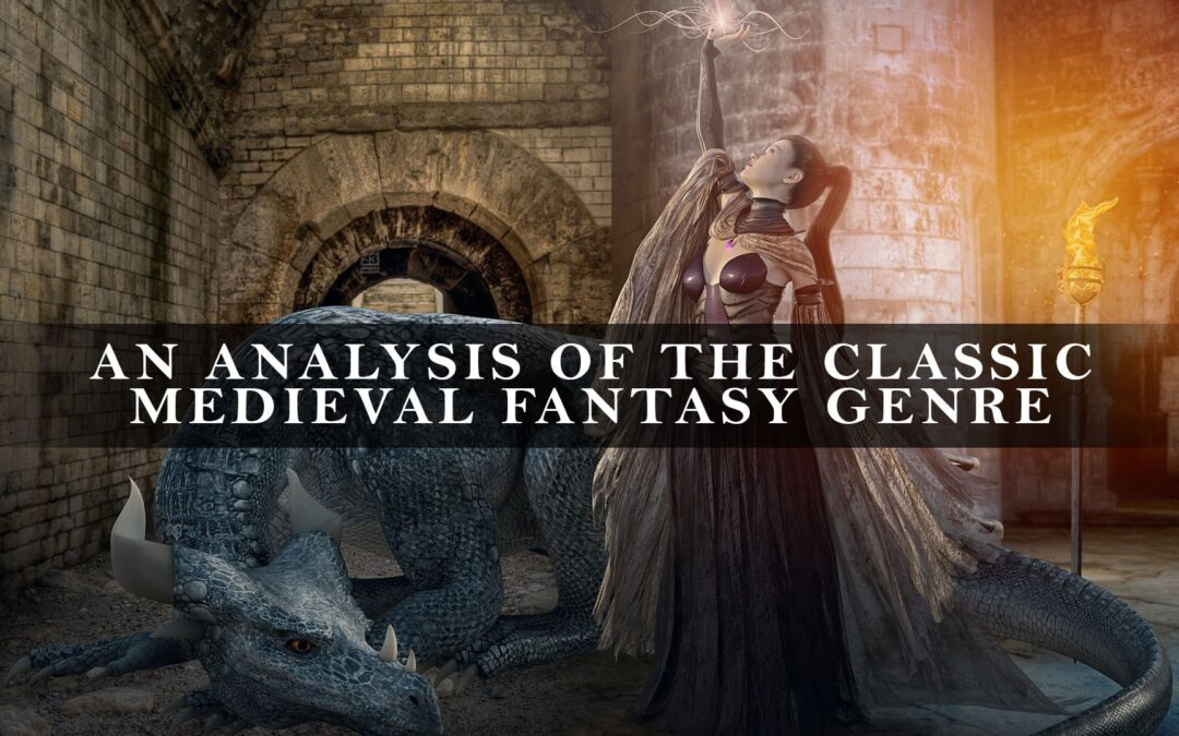 An Analysis of the Classic Medieval Fantasy Genre