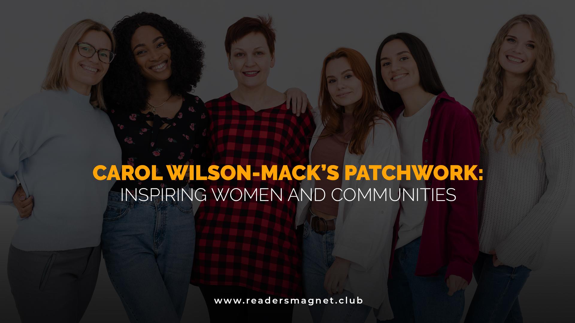 Carol Wilson-Mack's Patchwork Inspiring Women and Communities banner