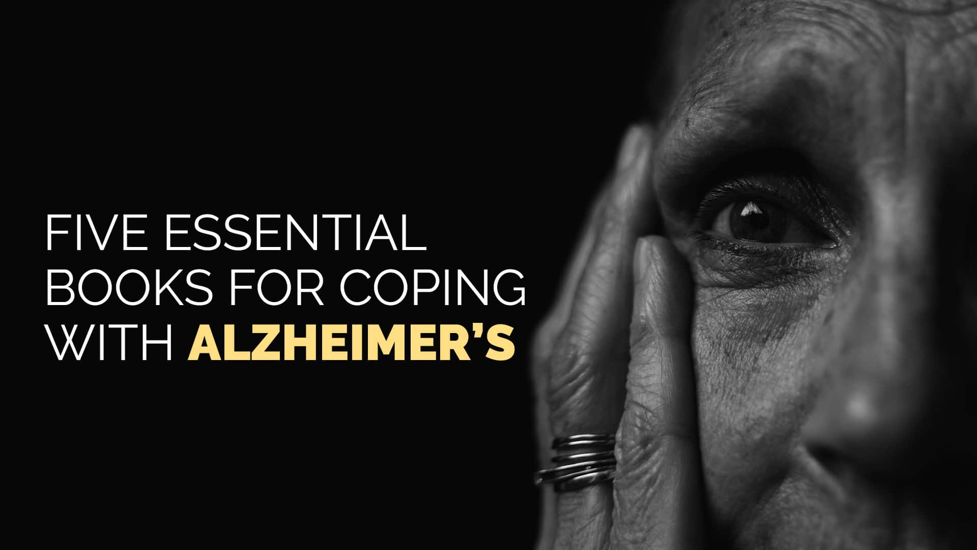 Five Essential Books for Coping with Alzheimer's