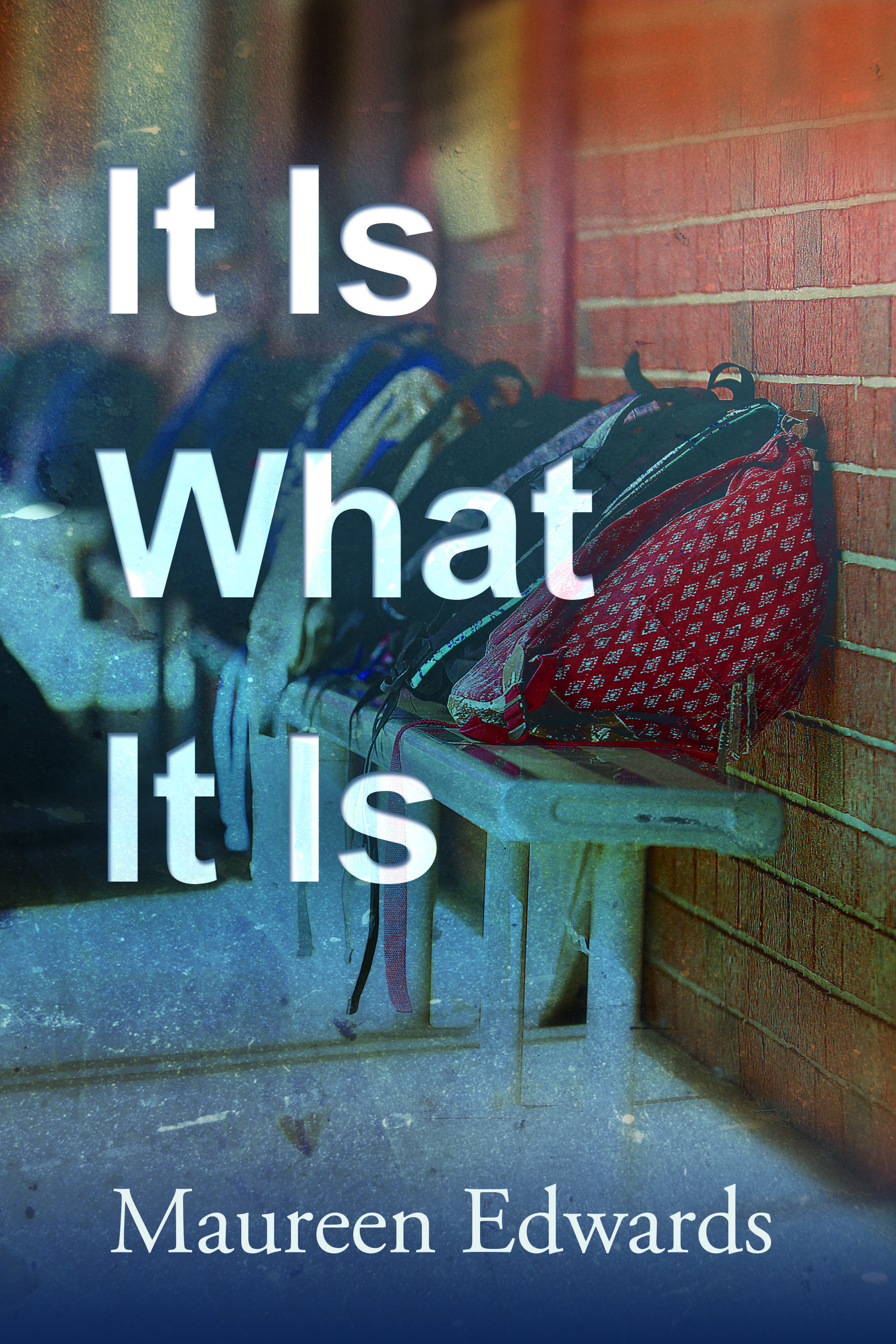 It Is What It Is by Maureen Edwards