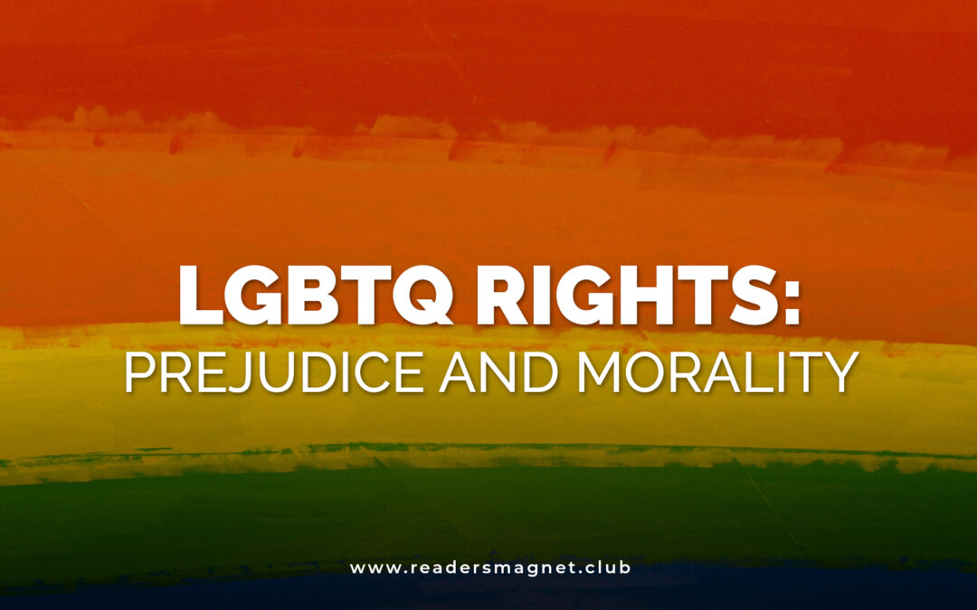 LGBTQ Rights: Prejudice and Morality
