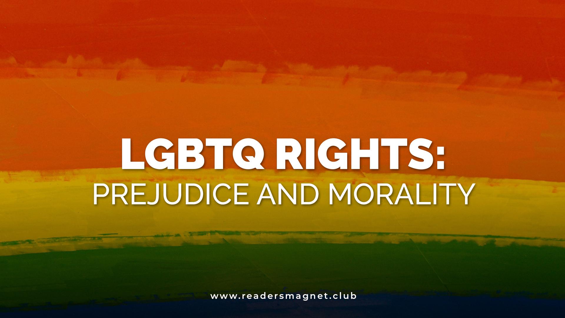 LGBTQ Rights Prejudice and Morality banner
