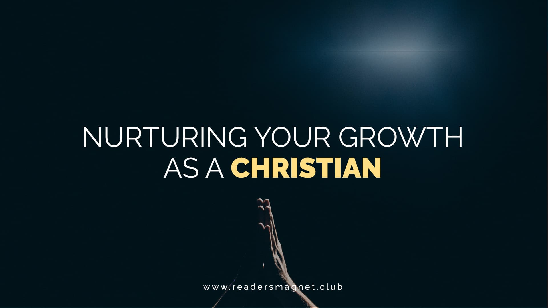 Nurturing Your Growth as a Christian banner
