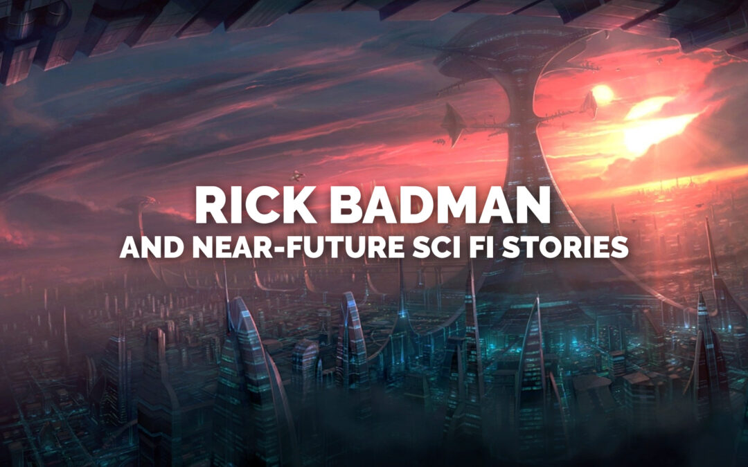 Rick Badman and the Near Future Sci-Fi