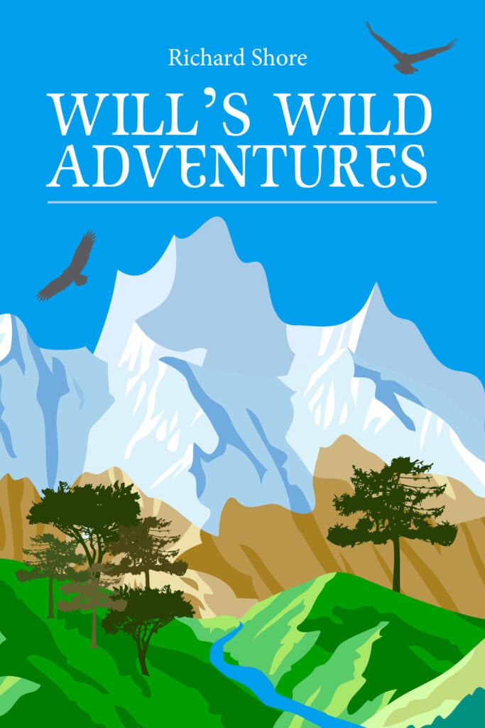 Will's Wild Adventures by Richard Shore