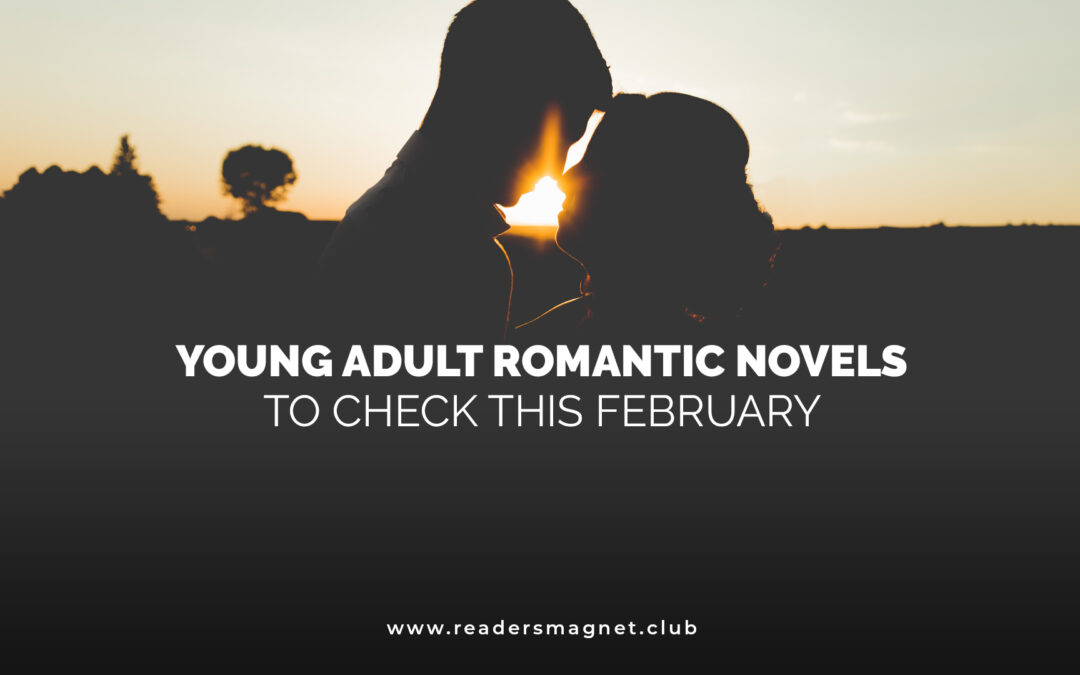 Young Adult Romantic Novels to Check This February