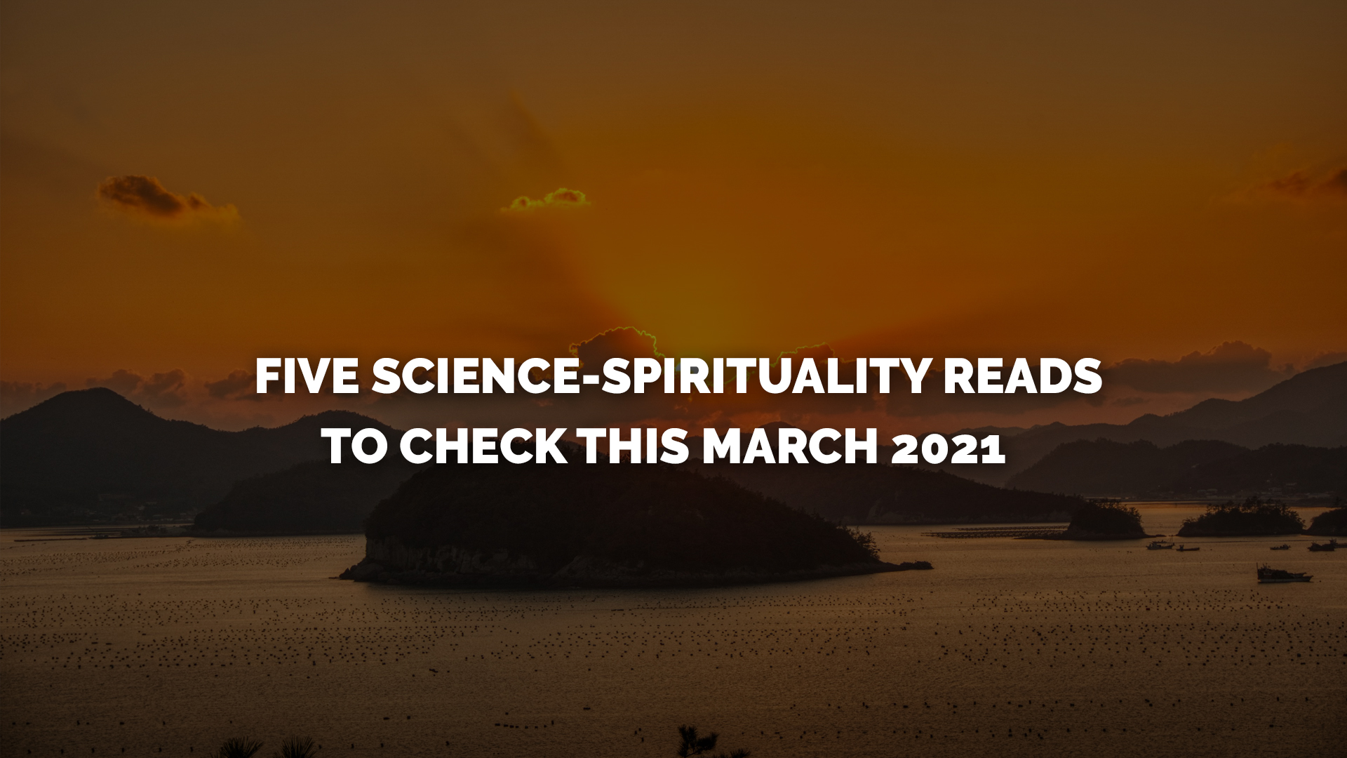 Five Science Spirituality Reads to Check This March 2021 banner