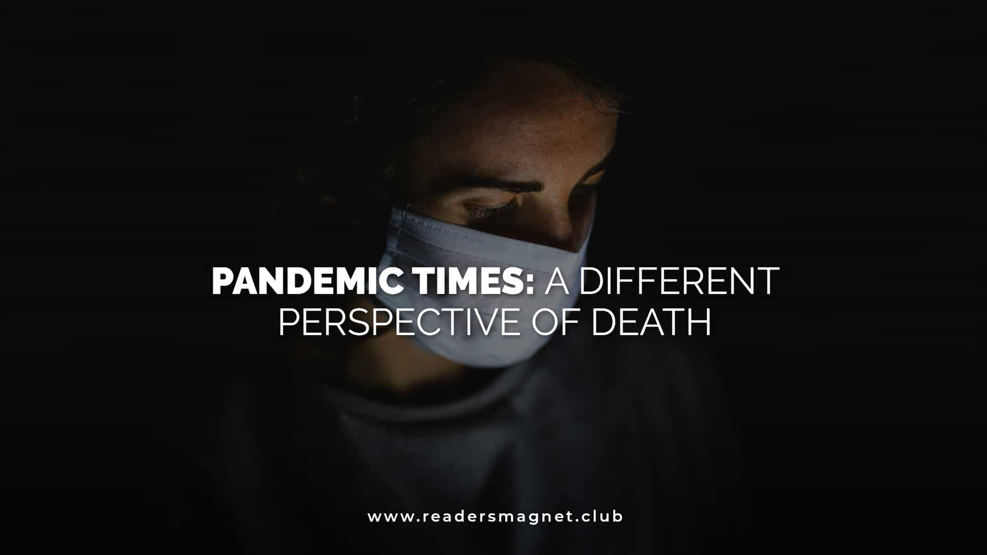 Pandemic Times A Different Perspective of Death banner