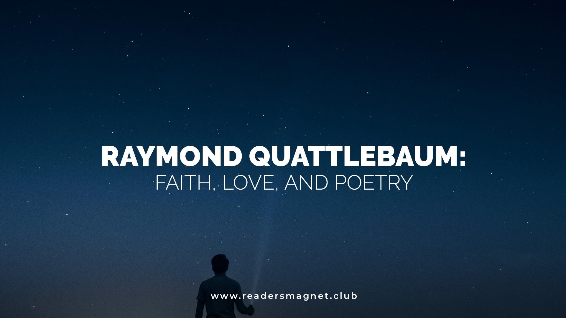Raymond Quattlebaum Faith Love and Poetry banner