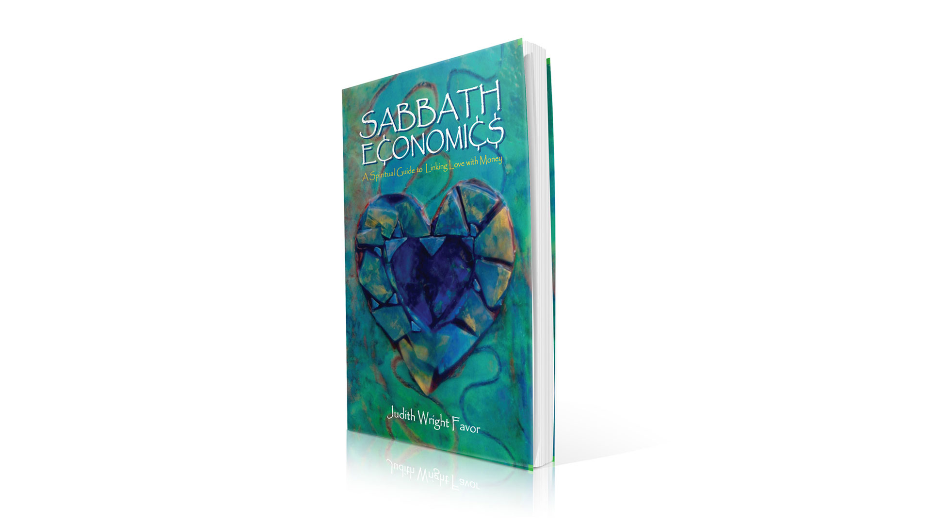 Sabbath Economics A Spiritual Guide Linking Love and Money book cover with with background
