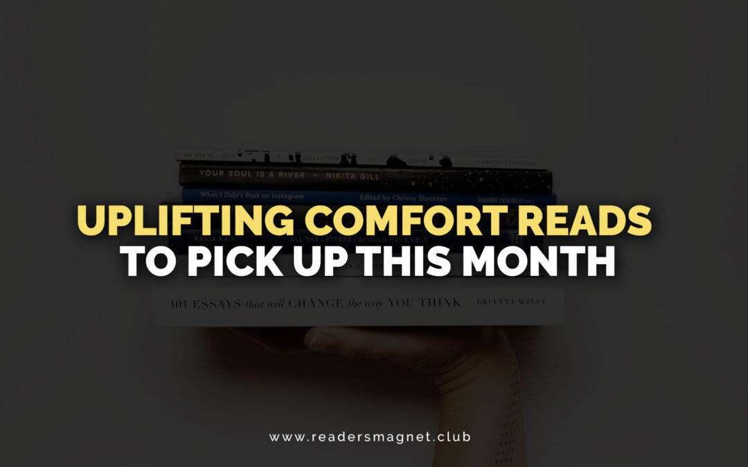 Uplifting Comfort Reads to Pick Up This Month