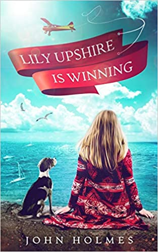 Lily Upshire Is Winning by John Holmes
