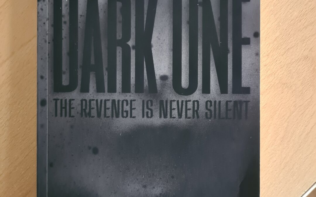 'Dark One ; The Revenge is Never Silent' by Jos Fieldhouse
