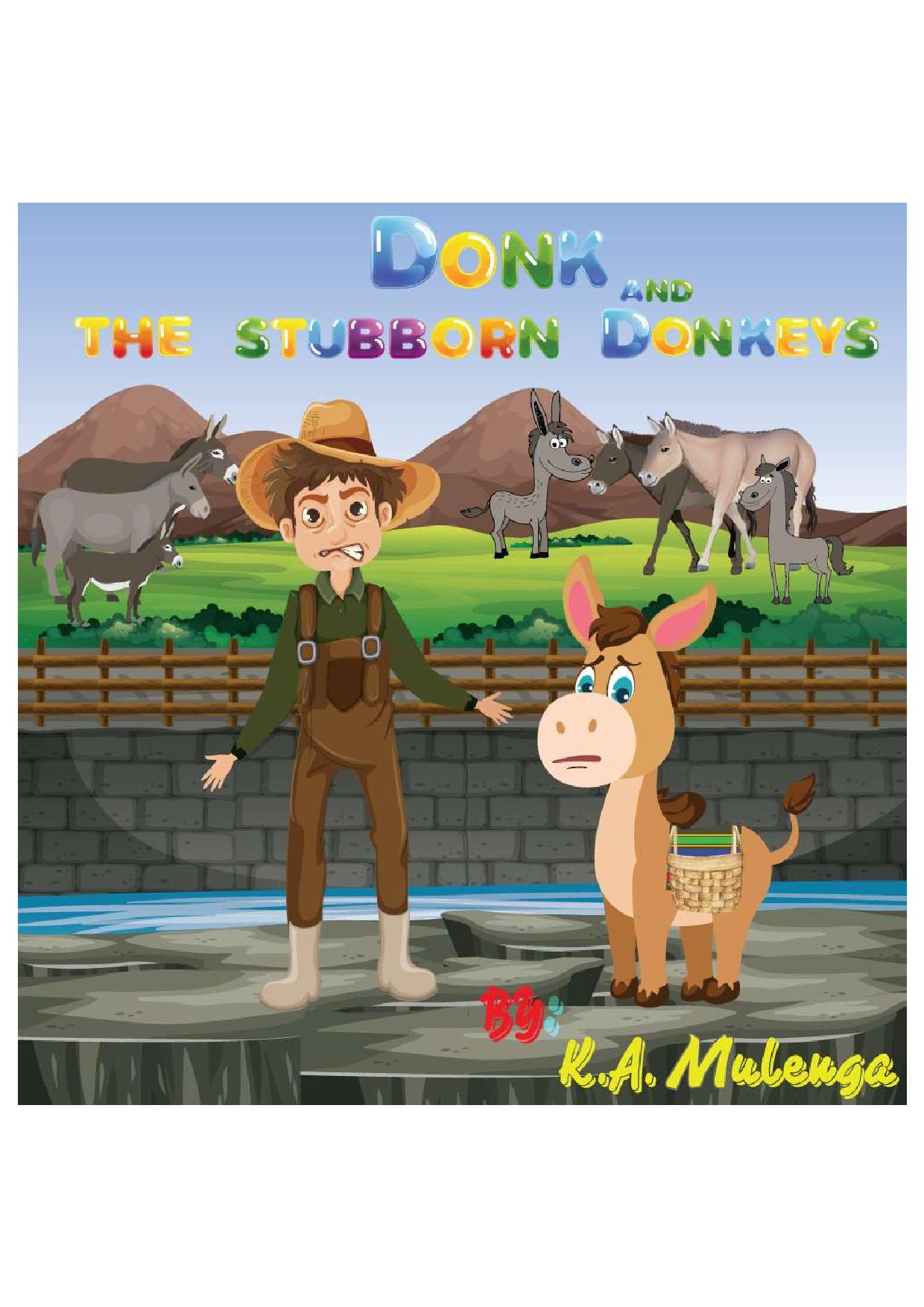 Donk and The Stubborn Donkeys by K.A. Mulenga