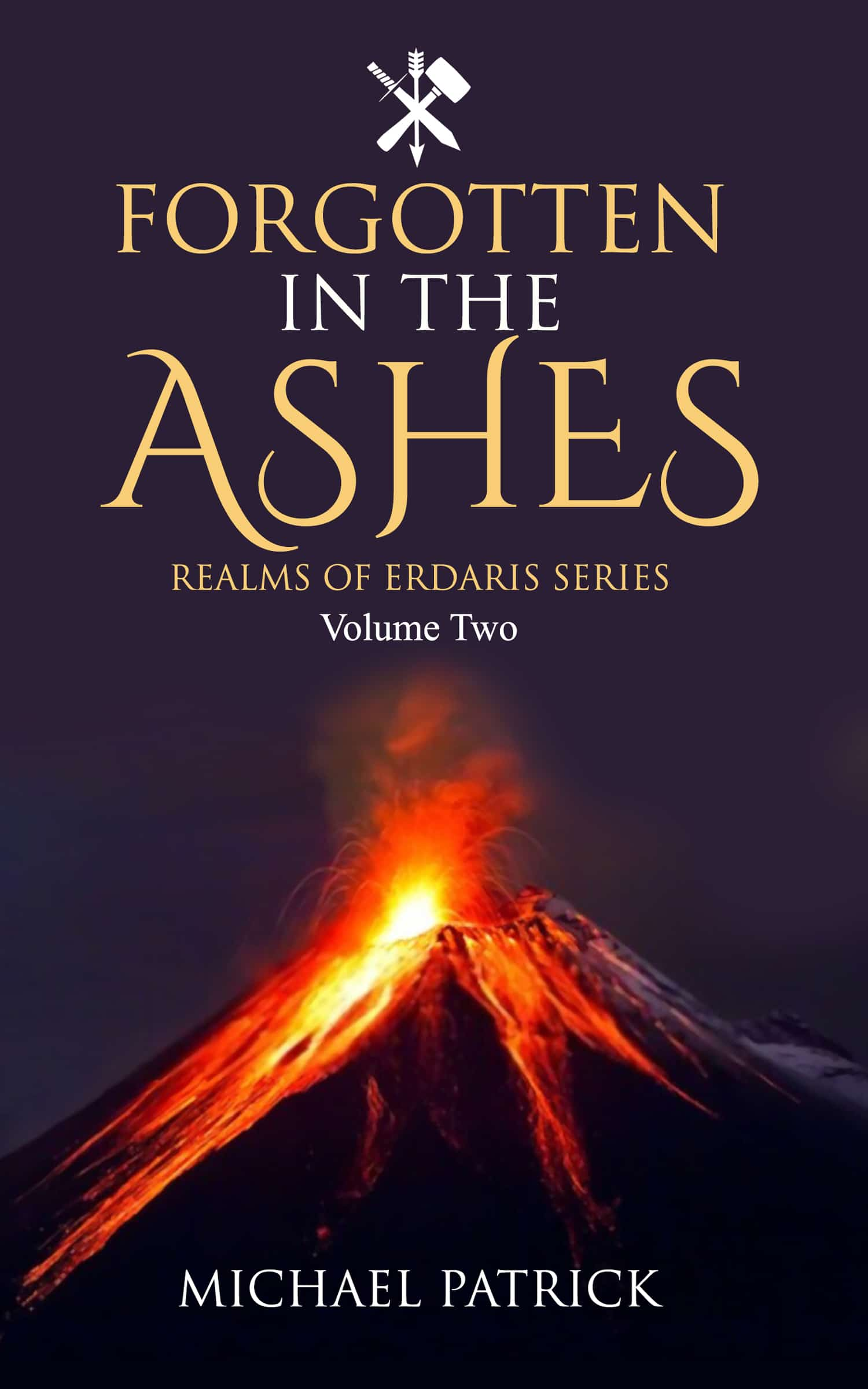 Realms of Erdaris: Forgotten In The Ashes by Michael Patrick