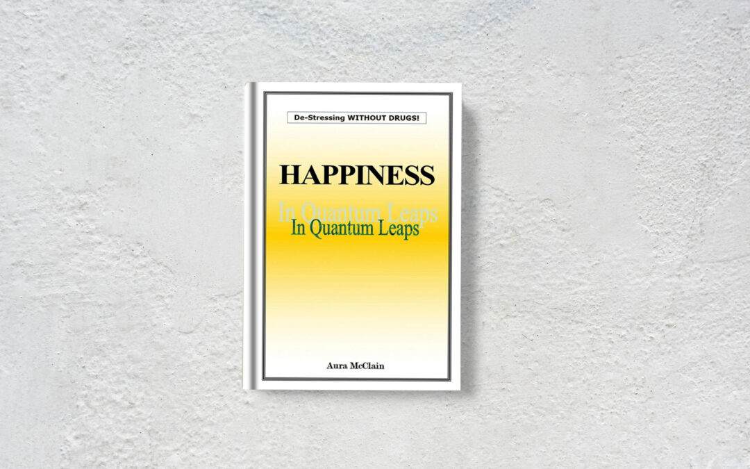 Book Feature: Happiness In Quantum Leaps by Aura D. McClain