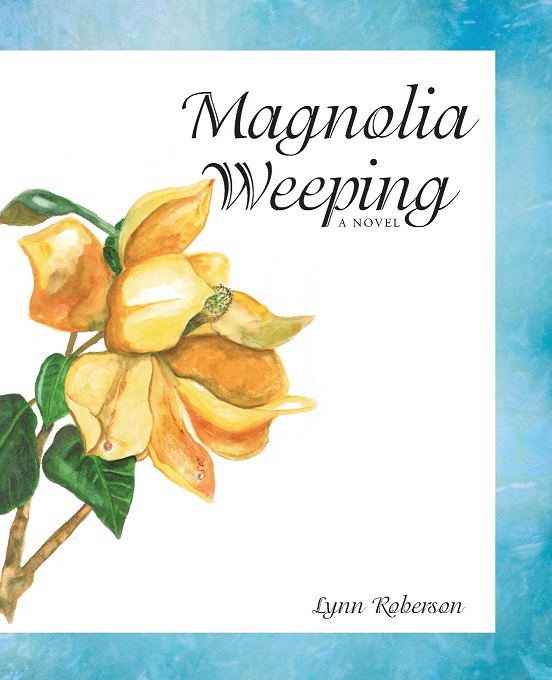 Magnolia Weeping by Lynn Roberson front Cover