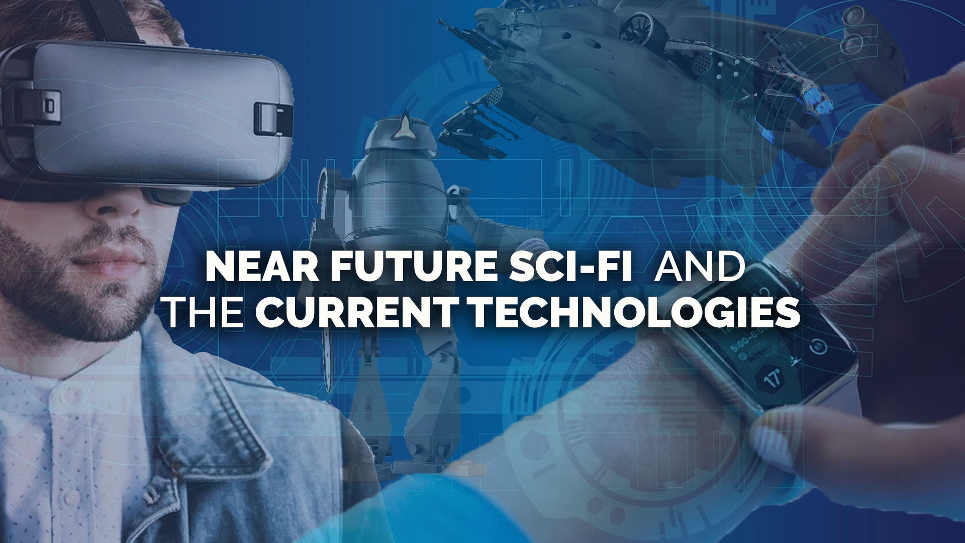 Near-Future-Sci-Fi--and-the-Current-Technologies banner
