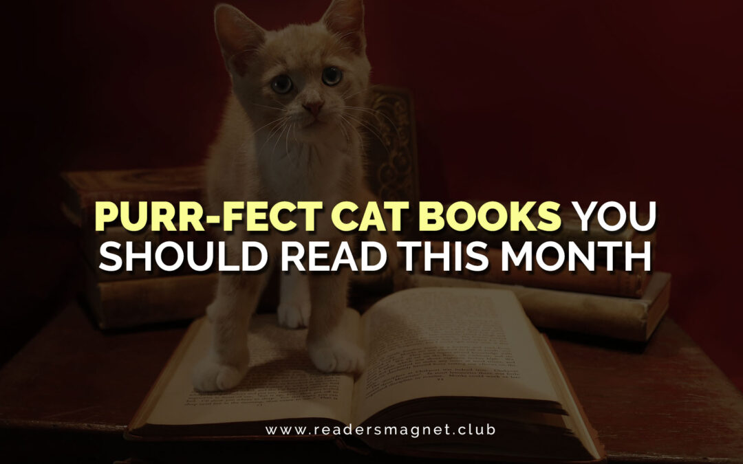 Purr-fect Cat Books You Should Read This Month