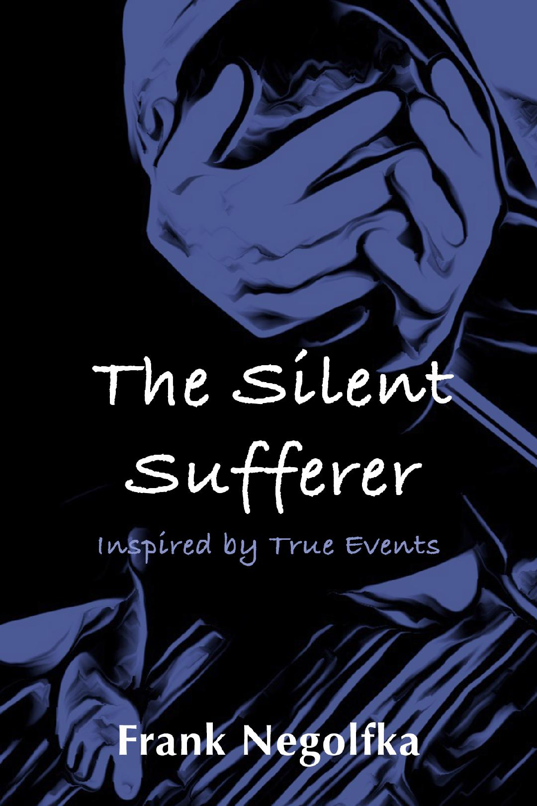 The Silent Sufferer by Frank Negolfka