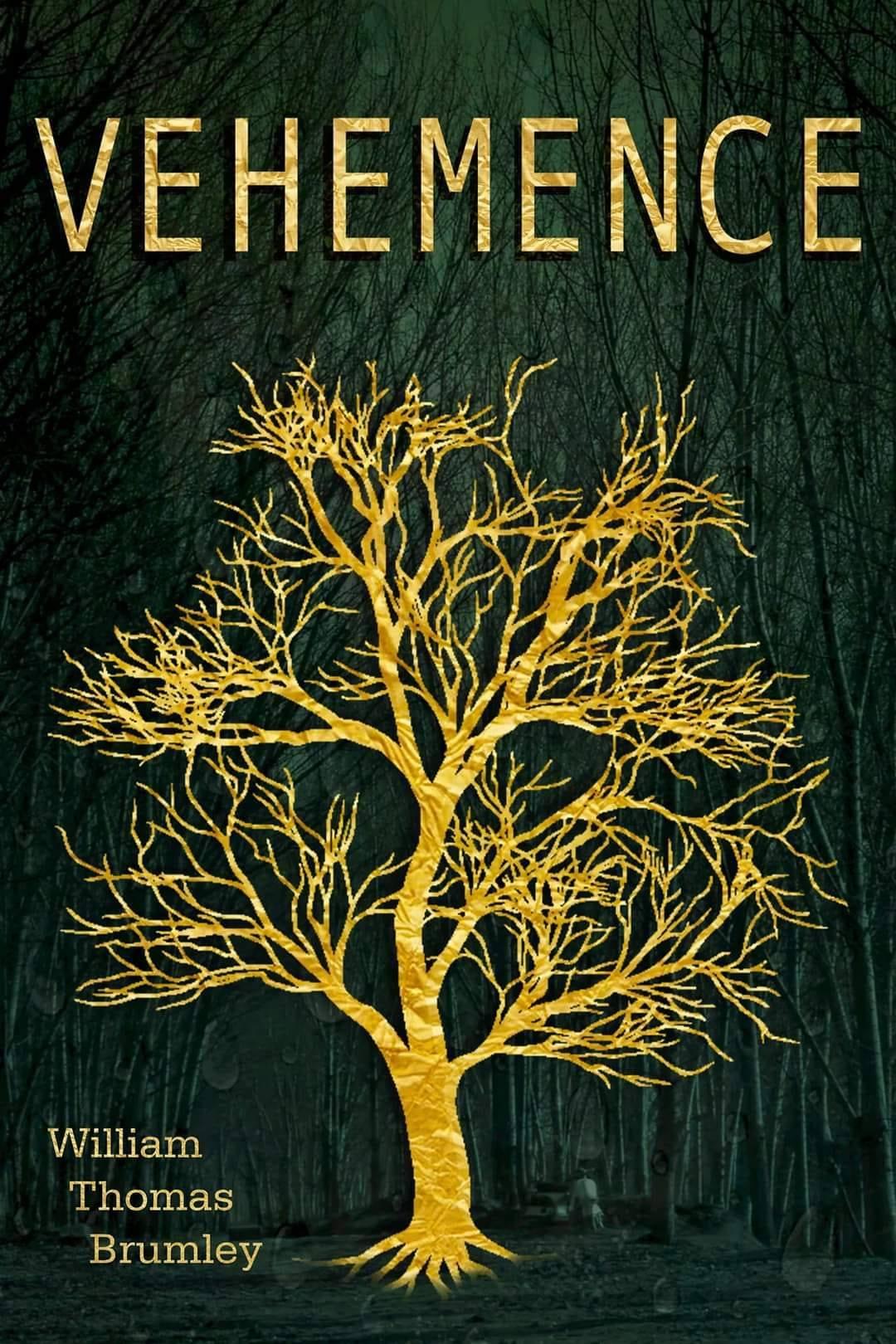 Vehemence: Tree of Treason by William Thomas Brumley