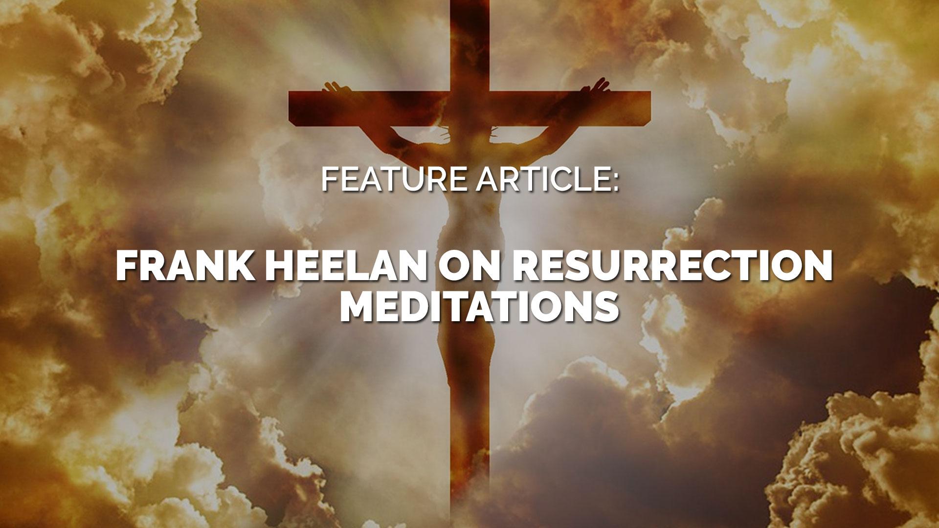 Feature-Article-Frank-Heelan-on-Resurrection-Meditation banner
