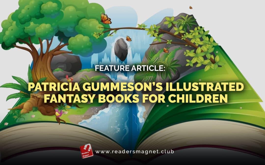 Feature Article: Patricia Gummeson's Illustrated Fantasy Books for Children