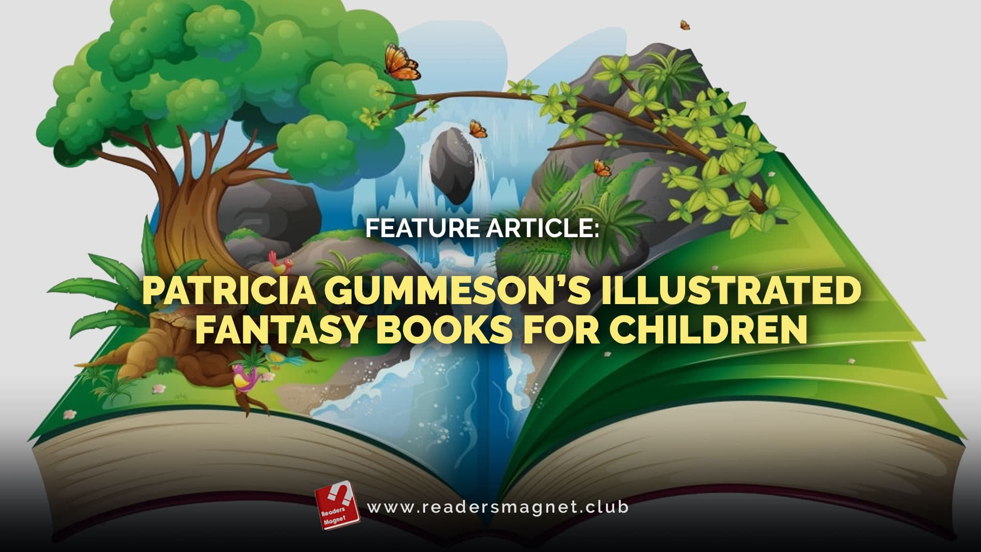 Feature-Article-Patricia-Gummesons-Illustrated-Fantasy-Books-for-Children banner
