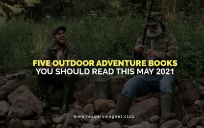 Five Outdoor Adventure Books You Should Read This May 2021